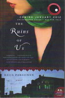 THE RUINS OF US. by Parssinen, Keija.