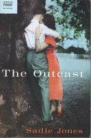 THE OUTCAST. by Jones, Sadie.