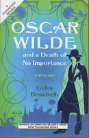 OSCAR WILDE AND A DEATH OF NO IMPORTANCE. by Brandreth, Gyles.