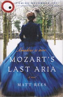 MOZART'S LAST ARIA. by Rees, Matt.