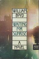 WAITING FOR SUNRISE. by Boyd, William.