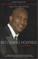 BECOMING HOLYFIELD: A Fighter's Journey. by Holyfield, Evander with Lee Gruenfeld.