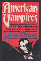 AMERICAN VAMPIRES: Fans, Victims, Practitioners by Dresser, Norine.