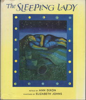 THE SLEEPING LADY. by Dixon, Ann. illustrated by Elizabeth Johns.