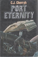 PORT ETERNITY. by Cherryh, C. J.