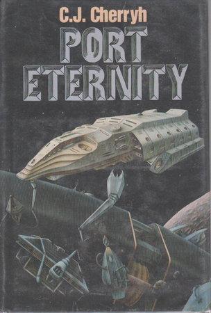 PORT ETERNITY. by Cherryh, C. J.