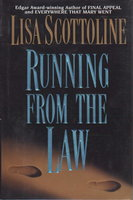RUNNING FROM THE LAW. by Scottoline, Lisa.