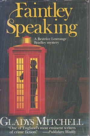 FAINTLEY SPEAKING. by Mitchell, Gladys (1901-1983.)