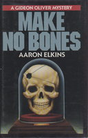 MAKE NO BONES. by Elkins, Aaron.
