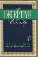 A DECEPTIVE CLARITY. by Elkins, Aaron J.