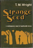STRANGE SEED. by Wright, T. M.
