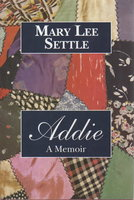 ADDIE: A Memoir. by Settle, Mary Lee.