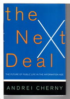 THE NEXT DEAL: The Future of Public Life in the Information Age. by Cherny, Andrei.