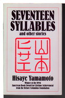 SEVENTEEN SYLLABLES AND OTHER STORIES. by Yamamoto, Hisaye.