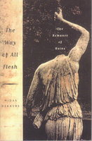 THE WAY OF ALL FLESH: THE ROMANCE OF RUINS. by Dekkers, Midas.