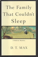 THE FAMILY THAT COULDN'T SLEEP: A Medical Mystery. by Max, D.T.