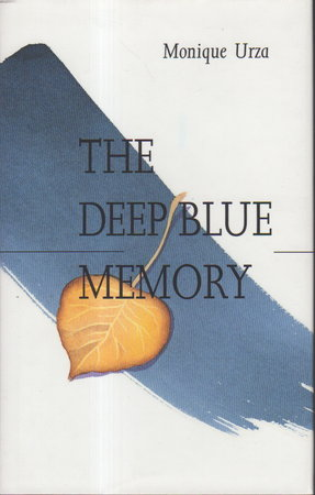 THE DEEP BLUE MEMORY. by Urza, Monique.