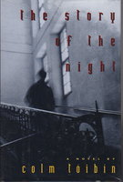 THE STORY OF THE NIGHT. by Toibin, Colm.