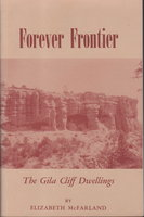 FOREVER FRONTIER: The Gila Cliff Dwellings. by McFarland, Elizabeth.