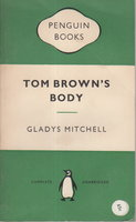 TOM BROWN'S BODY. by Mitchell, Gladys.