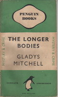 THE LONGER BODIES. by Mitchell, Gladys.