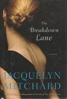 THE BREAKDOWN LANE. by Mitchard, Jacquelyn.