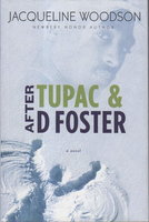 AFTER TUPAC & D FOSTER. by Woodson, Jacqueline.