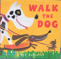 WALK THE DOG. by Barner, Bob.