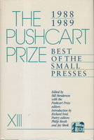 THE PUSHCART PRIZE XIII: Best of the Small Presses, 1988 - 1989. by [Anthology, signed] Bill Henderson, Bill, editor. Alberto Alvarez Rios, signed
