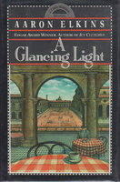 A GLANCING LIGHT. by Elkins, Aaron.