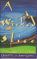 A WICKED SLICE. by Elkins, Aaron and Charlotte.