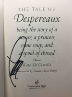 THE TALE OF DESPEREAUX: Being the Story of a Mouse, a Princess, Some Soup, and a Spool of Thread. by DiCamillo, Kate. Timothy Basil Ering, illustrator.