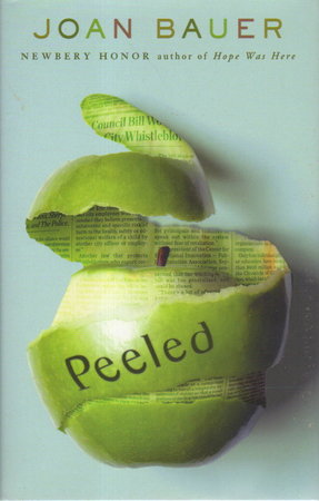 PEELED. by Bauer, Joan.