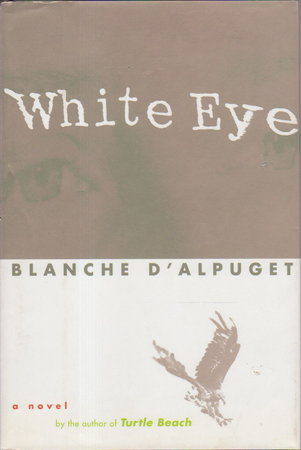 WHITE EYE. by D'Alpuget, Blanche.