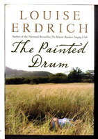 THE PAINTED DRUM. by Erdrich, Louise.