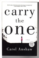 CARRY THE ONE. by Anshaw, Carol.