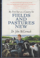 FIELDS AND PASTURES: My First Year has a Country Vet. by McCormack, Dr.John.