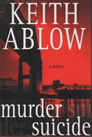 MURDER SUICIDE. by Ablow, Keith.