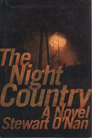 THE NIGHT COUNTRY. by O'Nan, Stewart.