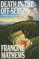 DEATH IN THE OFF-SEASON: A Merry Folger Mystery. by Mathews, Francine.