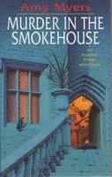 MURDER IN THE SMOKEHOUSE. by Myers, Amy.