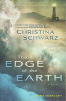 THE EDGE OF THE EARTH. by Schwarz, Christina.