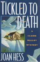 TICKLED TO DEATH: A Claire Malloy Mystery. by Hess, Joan.