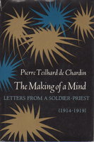 THE MAKING OF A MIND: Letters From A Soldier-Priest 1914-1919. by Teilhard de Chardin, Pierre.