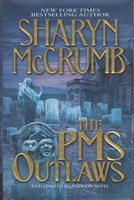 THE PMS OUTLAWS: An Elizabeth MacPherson Novel. by McCrumb, Sharyn.