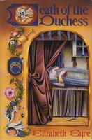 DEATH OF THE DUCHESS. by Eyre, Elizabeth (pseudonym for Jill Staynes & Margaret Storey)