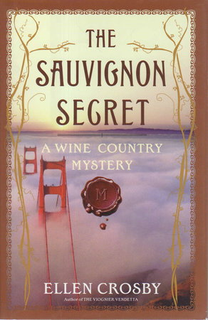 THE SAUVIGNON SECRET: A Wine Country Mystery. by Crosby, Ellen.