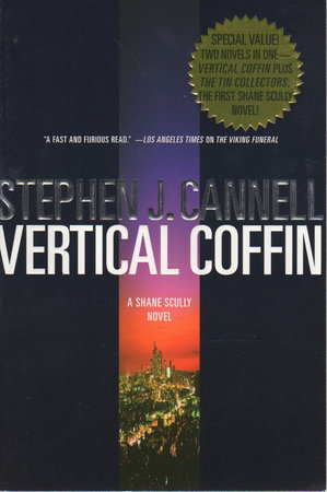 VERTICAL COFFIN [and THE TIN COLLECTORS] by Cannell, Stephen J.