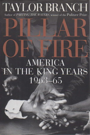 PILLAR OF FIRE: AMERICA IN THE KING YEARS 1963-65. by Branch, Taylor.