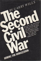 THE SECOND CIVIL WAR: Arming for Armaggedon. by Wills, Gary.